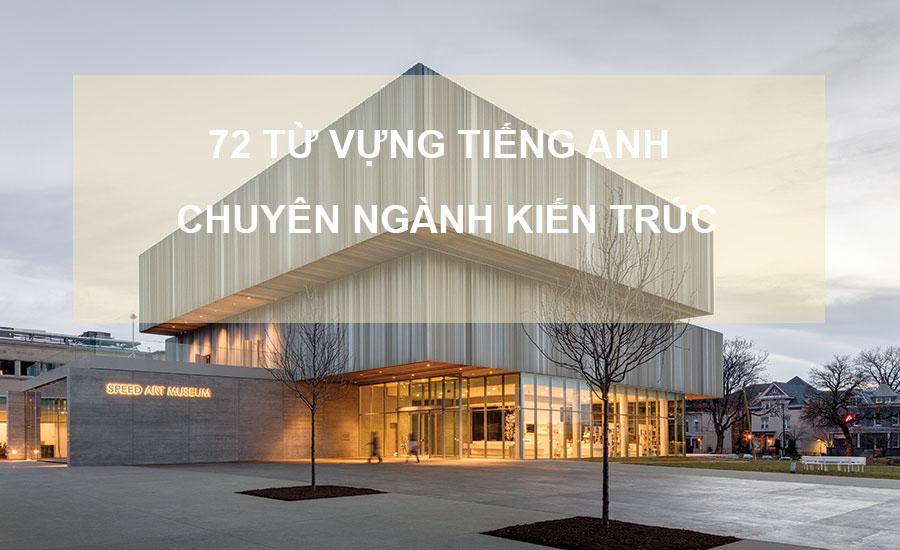 72 từ vựng tiếng anh chuyên ngành kiến trúc