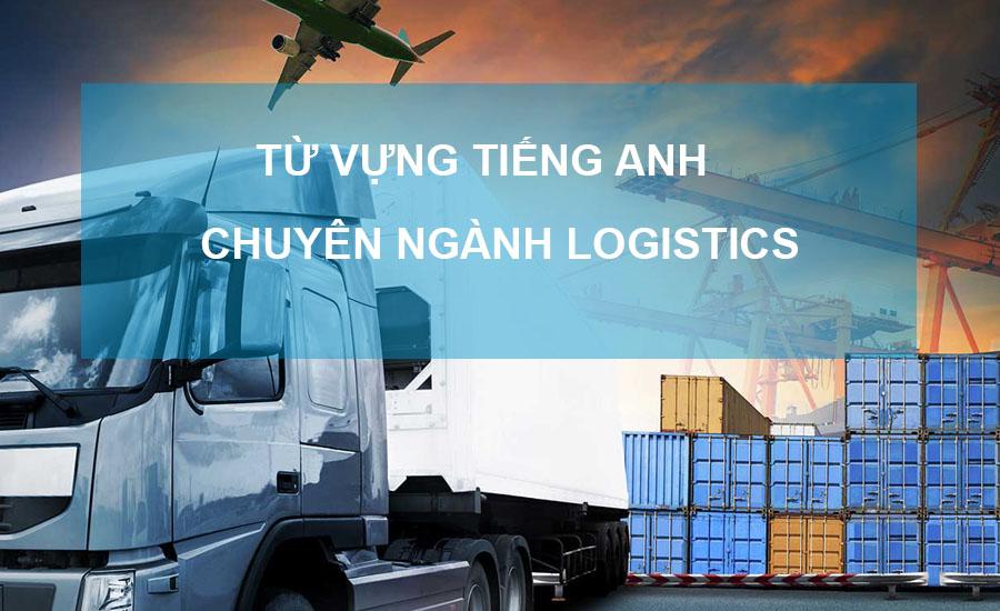 từ vựng tiếng anh chuyên ngành logistics
